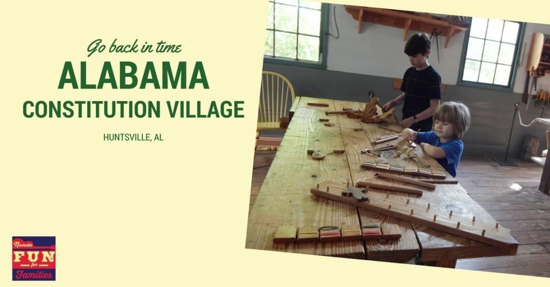 Go back in time - Alabama Constitution Village
