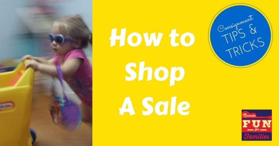tips and tricks for shopping a Consignment Sale