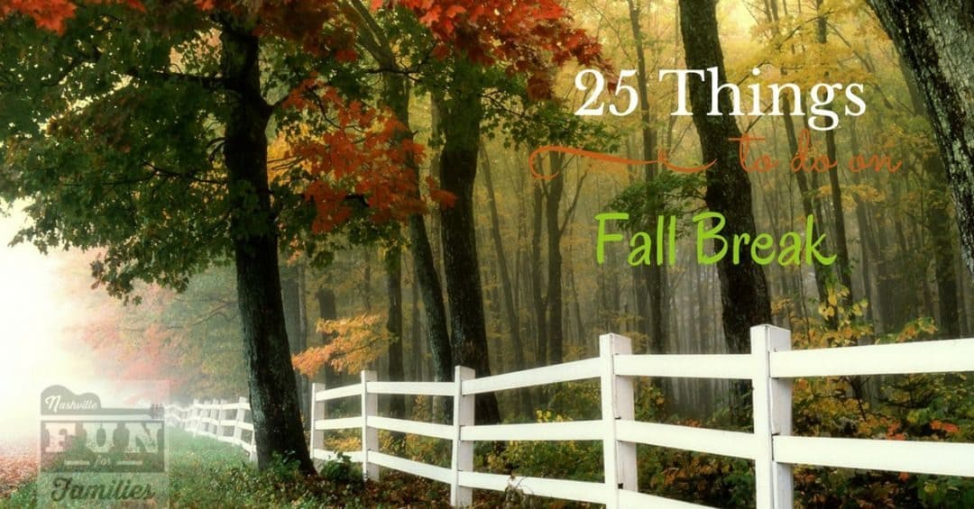 25 Things to do on Fall Break in Nashville & Middle Tennessee