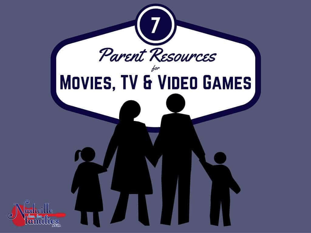 7 Parent Resources for Movies, TV and Video Games