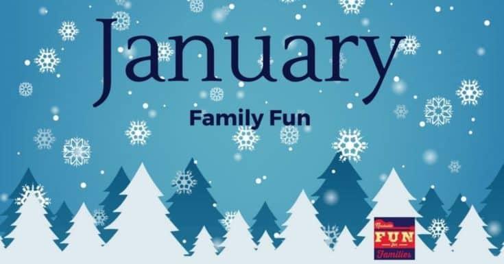 January Family Fun