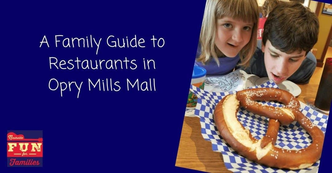 A Family Guide To Restaurants In Opry Mills Mall Nashville Tennessee