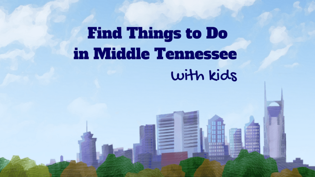 Find things to do in Middle Tennessee with Kids