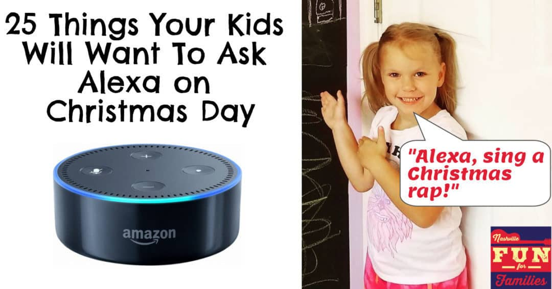 25 things your kids will want to ask alexa on christmas day nashville fun for families