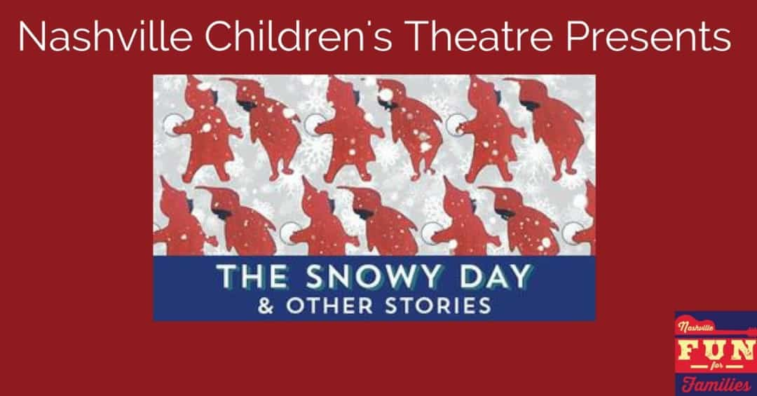 Nashville Children's Theatre - The Snowy Day