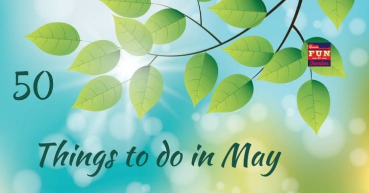 50 Entertaining Things to Do in May with Kids