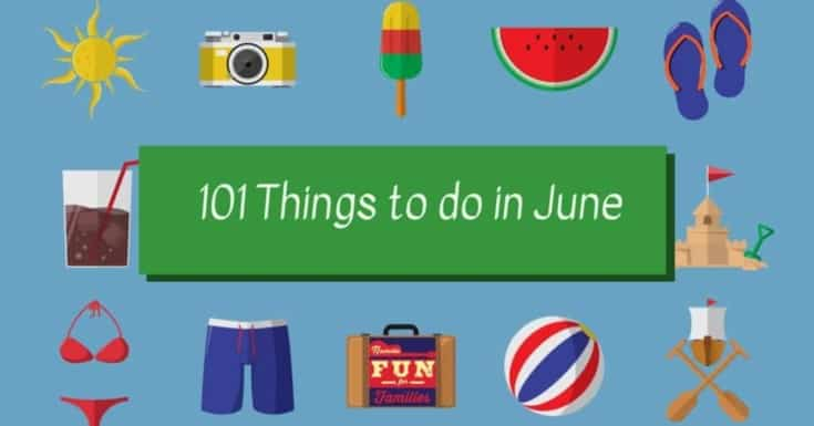 101 Things to do in June