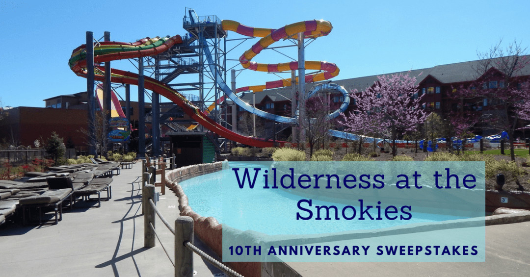 Wilderness at the Smokies 10th anniversary sweepstakes