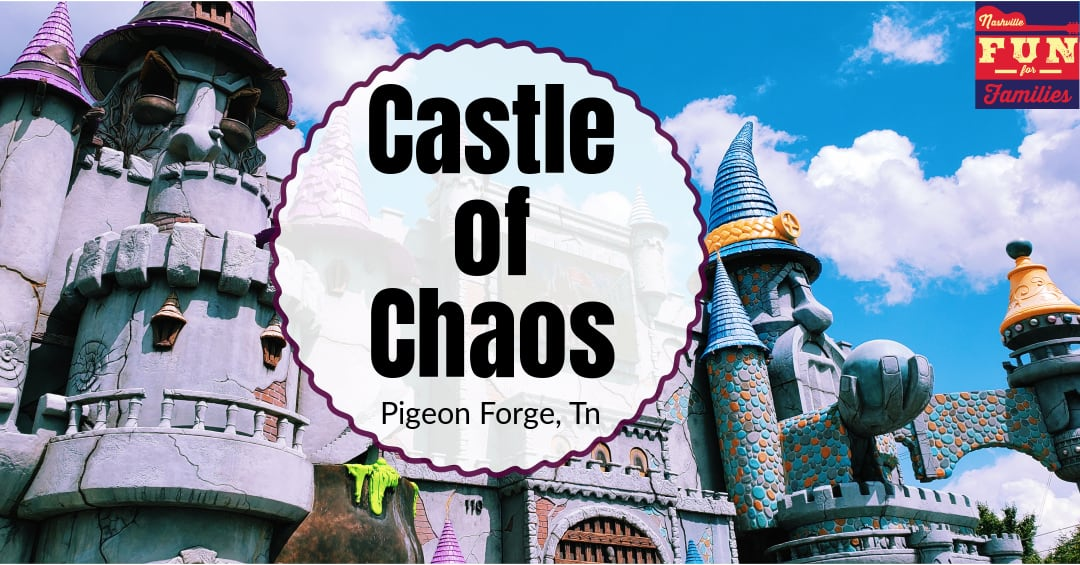 Castle of Chaos in Pigeon Forge TN