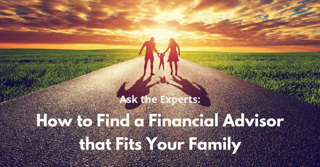 How to find a financial advisor that fits your family