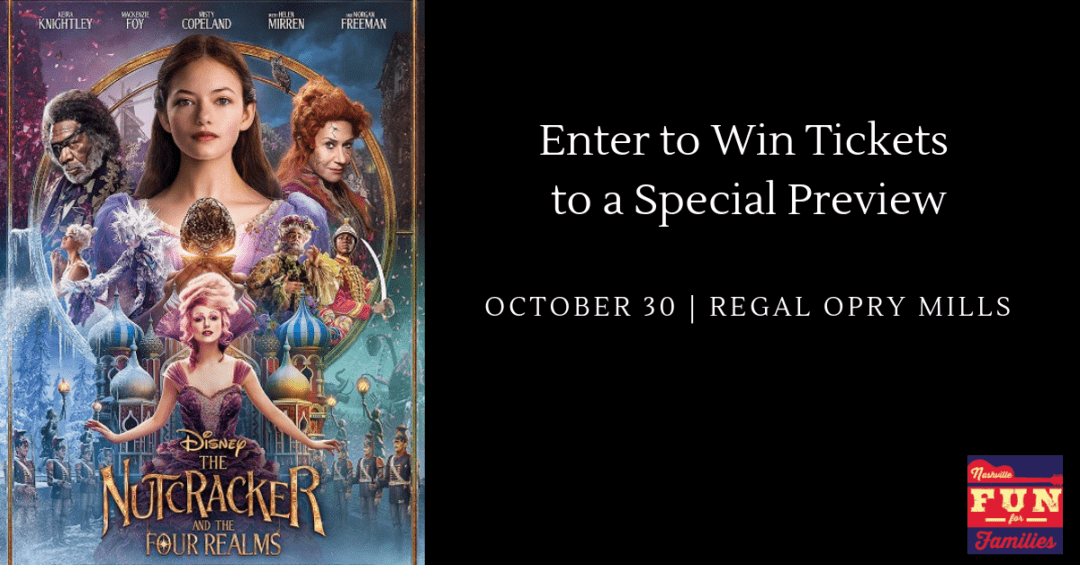 Win Tickets to a Preview of Disney's The Nutcracker and the Four Realms