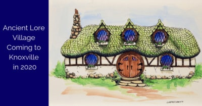 Ancient Lore Village Coming to Knoxville in 2020