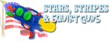 Stars, Stripes, and Squirt guns