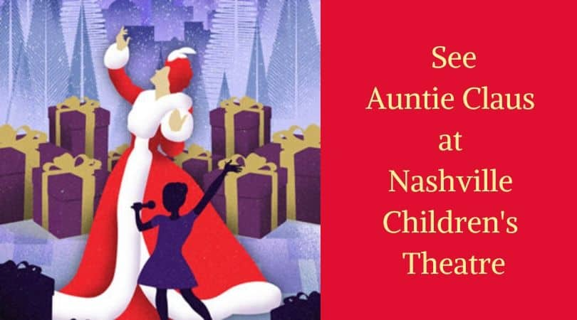 Celebrate the season with Auntie Claus at Nashville Children's Theatre