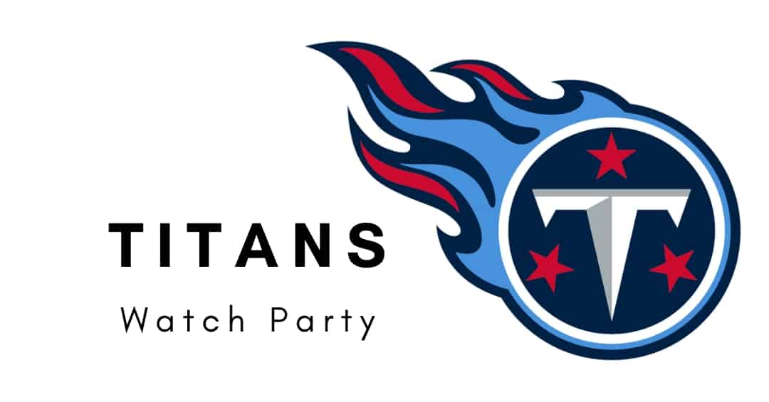 Tennessee Titans Watch Party