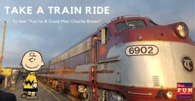 """Take a Train Ride to See """"You're a Good Man Charlie Brown"""""""